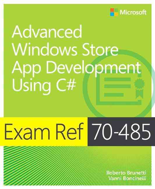 Advanced Windows Store App Development Using C# By Brunetti, Roberto/ Boncinelli, Vanni